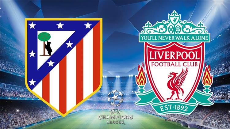 ليفربول وأتلتيكو مدريد